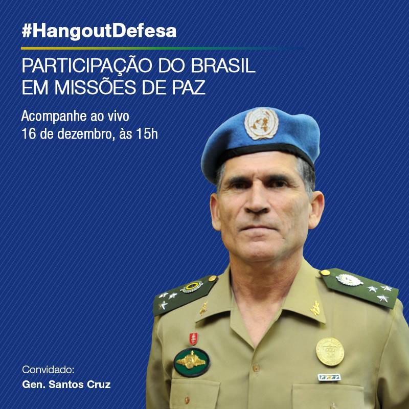 Ministério da Defesa promove Hangout Defesa com o general Santos Cruz