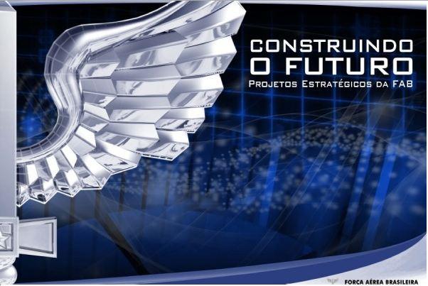 Projetos estratégicos da FAB são temas de Campanha