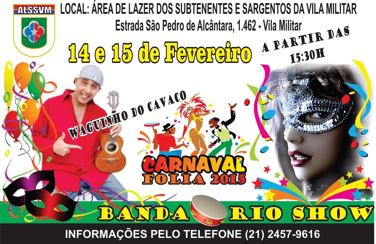 Carnaval Folia 2015 na Área de Lazer dos Subtenentes e Sargentos da Vila Militar (ALSSVM)