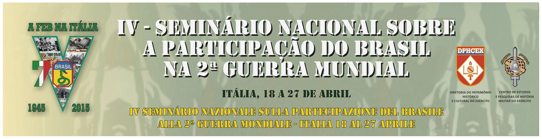 IV Seminário Nacional sobre a participação do Brasil na 2ª Guerra Mundial