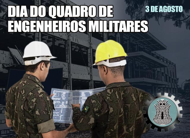 03 de agosto: Dia do Quadro de Engenheiros Militares