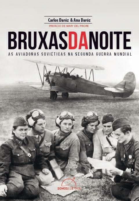 Bruxas da Noite: as aviadoras soviéticas na Segunda Guerra Mundial