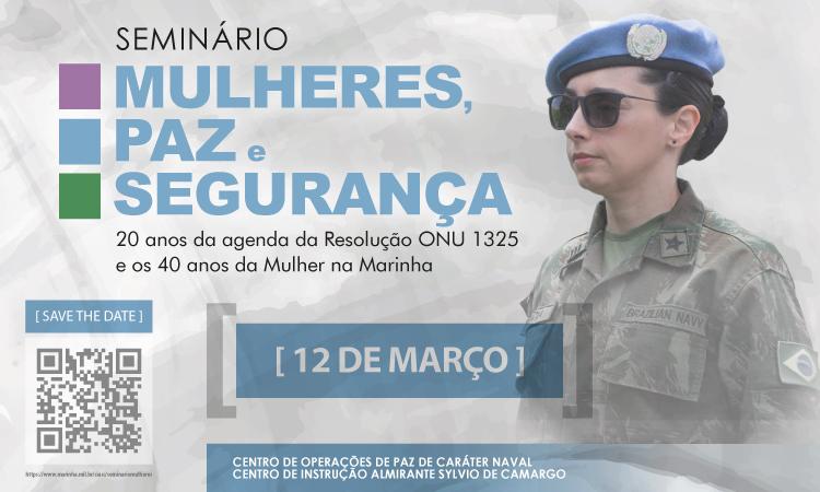 """Marinha apresenta o Seminário """"Mulheres, Paz e Segurança: 20 anos da agenda da Resolução ONU 1325 e os 40 anos da mulher na Marinha"""""""