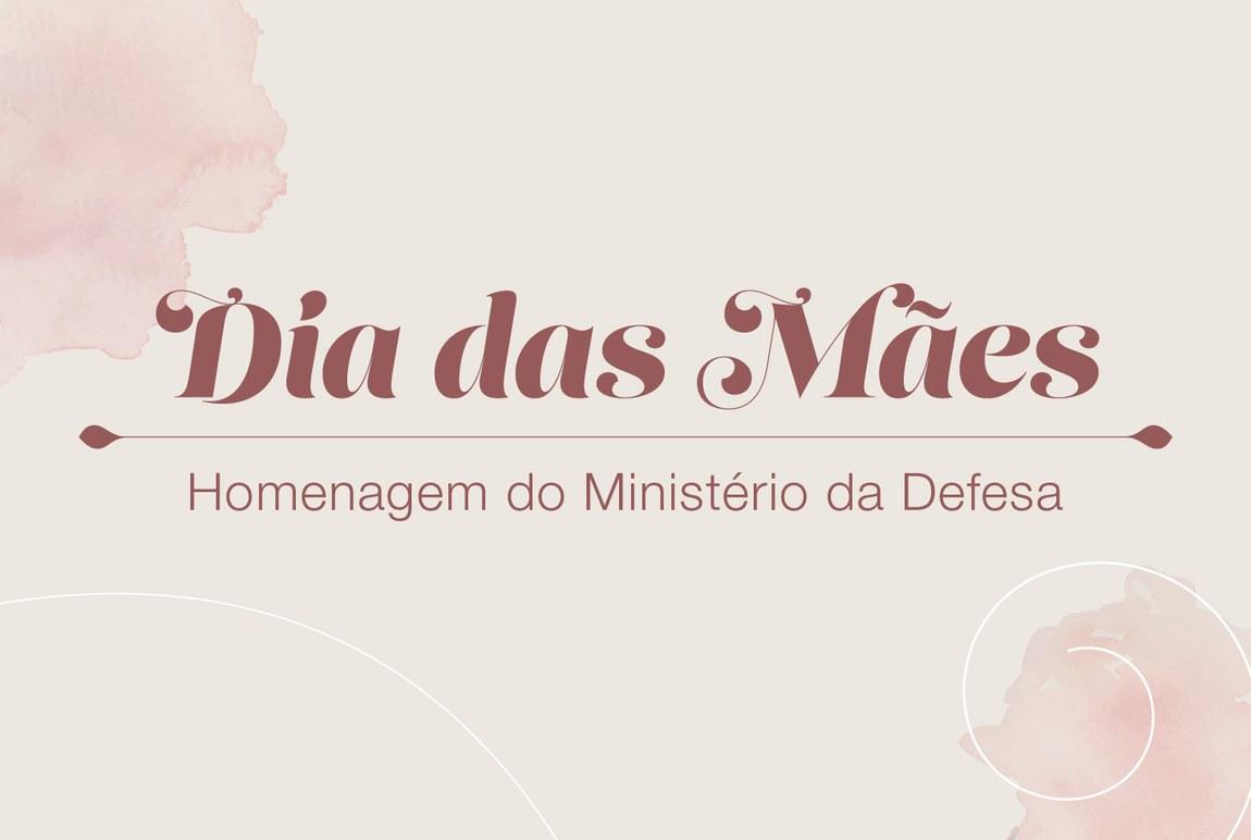 Defesa homenageia mães de todo o Brasil